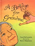 img - for A Bridge for Grandma book / textbook / text book