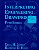img - for Interpreting Engineering Drawings 5th edition by Jensen, C., Hines, R. (1994) Paperback book / textbook / text book
