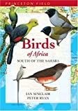 Birds of Africa South of the Sahara (Princeton Field Guides)