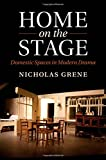 img - for Home on the Stage: Domestic Spaces in Modern Drama book / textbook / text book