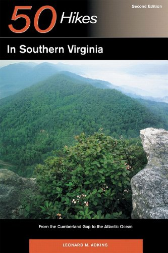 Explorer's Guide 50 Hikes in Southern Virginia: From the Cumberland Gap to the Atlantic Ocean (Explorer's 50 Hikes)