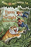 Magic Tree House #19: Tigers at Twilight (A Stepping Stone Book(TM))