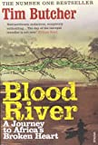 Blood River: A Journey to Africa&#8217;s Broken Heart