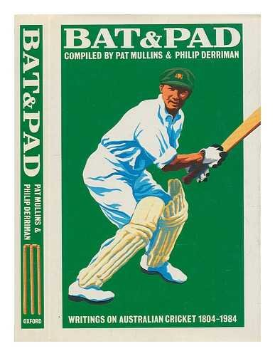 Bat and Pad: Writings on Australian Cricket, 1804-1984