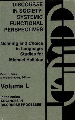 Discourse in Society: Systemic Functional Perspectives (Advances in Discourse Processes S) (v. 2)