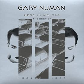 Here In My Car: The Best Of Gary Numan