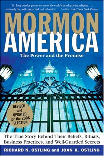 Mormon America - Revised and Updated Edition: The Power and the Promise, Richard Ostling, Joan K. Ostling