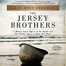 The Jersey Brothers: A Missing Naval Officer in the Pacific and His Family's Quest to Bring Him Home | Livre audio Auteur(s) : Sally Mott Freeman Narrateur(s) : Cassandra Campbell