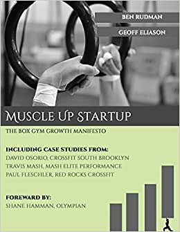 Muscle Up Startup: The Box Gym Growth Manifesto