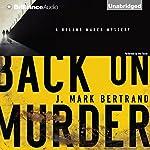 Back on Murder: A Roland March Mystery, Book 1 | J. Mark Bertrand