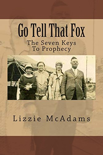 Go Tell That Fox: The Seven Keys To Prophecy (Free Will Baptist History)