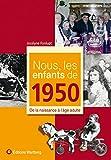 echange, troc Jocelyne Fonlupt - Nous, les enfants de 1950 : De la naissance à l'âge adulte