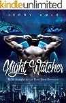 Night Watcher: M/M Straight to Gay Fi...