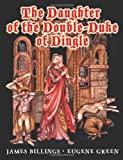 The Daughter of the Double-Duke of Dingle