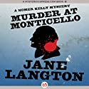 Murder at Monticello: A Homer Kelly Mystery, Book 15 (       UNABRIDGED) by Jane Langton Narrated by Mark Ashby