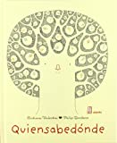 img - for QUIENSABEDONDE book / textbook / text book