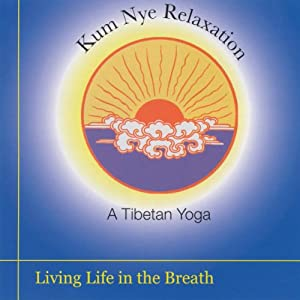 Kum Nye Relaxation: Living Life in the Breath Speech