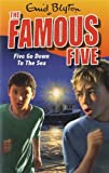 Enid Blyton Famous Five: 12: Five Go Down To The Sea