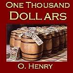 One Thousand Dollars   O. Henry