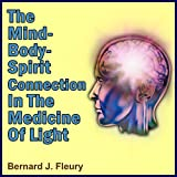img - for The Mind-Body-Spirit in the Medicine of Light: Called into Life by the Light Series of eBooks and Audiobooks, Book 2 book / textbook / text book