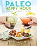 Paleo Happy Hour: Appetizers, Small P...