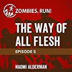 Ep. 5: The Way of All Flesh | Naomi Alderman
