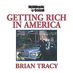 Getting Rich in America   Brian Tracy