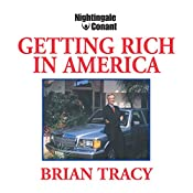 Getting Rich in America | Brian Tracy