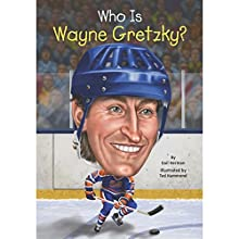 Who Is Wayne Gretzky? Audiobook by Gail Herman, Nancy Harrison Narrated by Erin Bennett