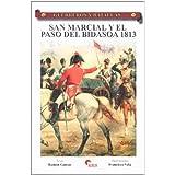 San marcial y el paso del bidasoa, 1813 (Guerreros Y Batallas)