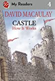David Macaulay Castle: How It Works (My Readers - Level 4 (Quality))