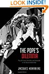 The Pope's Dilemma: Pius XII Faces At...