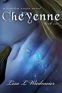 (FREE on 3/11) Cheyenne: A Timeless Series Novel, Book One by Lisa L Wiedmeier - http://eBooksHabit.com