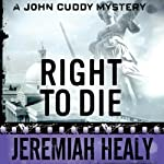 Right to Die (       UNABRIDGED) by Jeremiah Healy Narrated by Andy Caploe