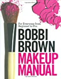 img - for Bobbi Brown Makeup Manual: For Everyone from Beginner to Pro book / textbook / text book