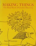 img - for Making Things: A Handbook of Creative Discovery book / textbook / text book
