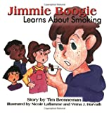 Jimmie Boogie Learns About Smoking (3rd Edition)