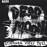 Dead Moon Strange Pray Tell
