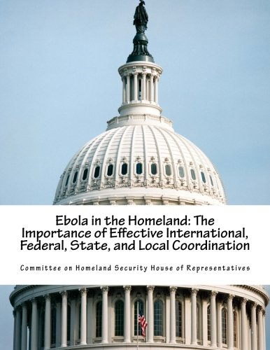 ebola-in-the-homeland-the-importance-of-effective-international-federal-state-and-local-coordination