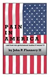Pain in America - and how our government makes it worse!