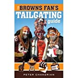 [ THE BROWNS FAN'S TAILGATING GUIDE ] BY Chakerian, Peter ( Author ) [ 2008 ] Paperback