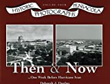 img - for Then & Now...One Week Before Hurricane Ivan Historic Pensacola Photographs (Volume Four) book / textbook / text book