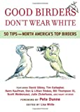img - for Good Birders Don't Wear White: 50 Tips From North America's Top Birders book / textbook / text book