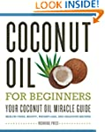 Coconut Oil for Beginners - Your Coco...