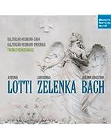 Bach, Lotti, Zelenka