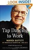 Tap Dancing to Work: Warren Buffett on Practically Everything, 1966-2012: A Fortune Magazine Book