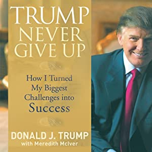 Trump Never Give Up Audiobook