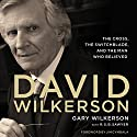 David Wilkerson: The Cross, the Switchblade, and the Man Who Believed (       UNABRIDGED) by Gary Wilkerson Narrated by Mark Smeby