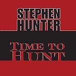 Time to Hunt | Stephen Hunter