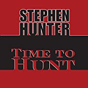 Time to Hunt | Stephen Hunter